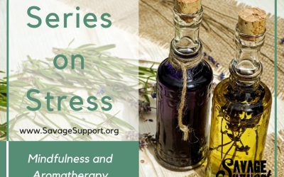 Series On Stress: Mindfulness and Aromatherapy