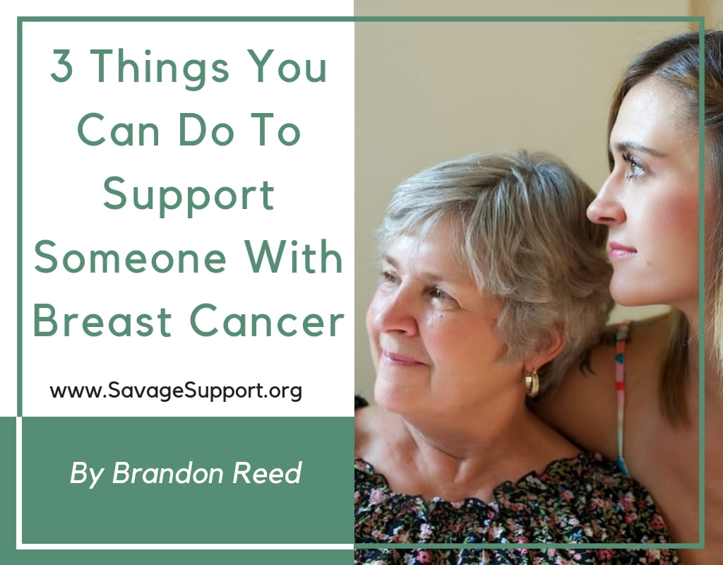 3 Things You Can Do To Support Someone With Breast Cancer